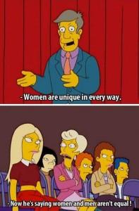 - Les femmes sont uniques dans tous les sens du terme. - Et maintenant il dit que les hommes et les femmes ne sont pas égales !